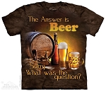 The Answer Is Beer...Sorry What Was The Question - 10-4902 - Adult  T-shirt