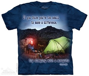 If You Think You're Too Small To Make A Difference, Try Sleeping With A Mosquito - Adult  T-shirt