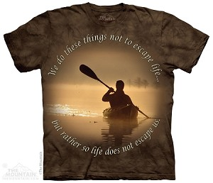 We Do These Things Not To Escape Life... But Rather So Life Does Not Escape Us - Adult  T-shirt